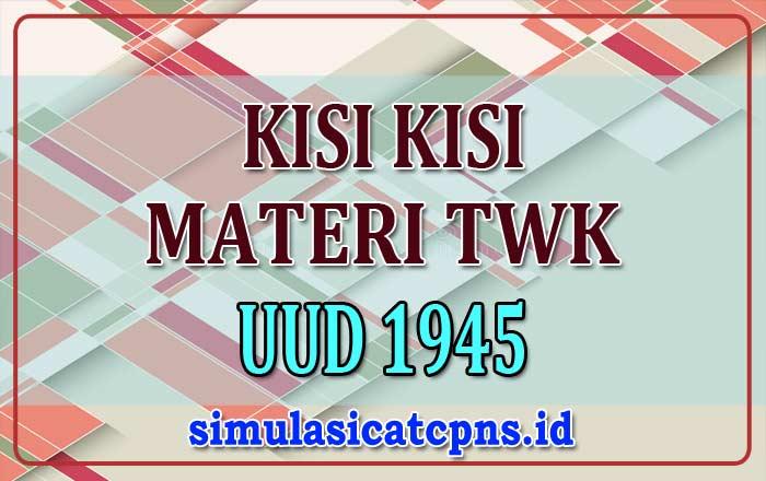 kisi-kisi-materi-twk-uud1945